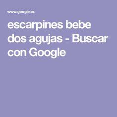 escarpines bebe dos agujas - Buscar con Google