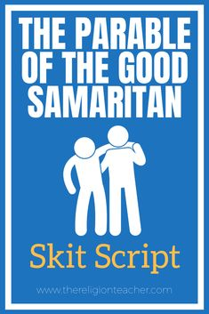 TRT - Parable of the Good Samaritan Skit Script