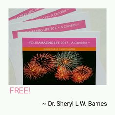 "Enjoy this FREE Checklist ""Your AMAZING Life 2017"" as my gift to you!  #DrSLWB  #LifeCoach  #ICoachRoyalty  #YourLifeOnlyAmazing"