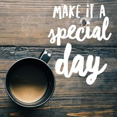 What are u doing to make it a special day-even if it is Monday. #coffee #quote #inspirationalquotes #inspiration #specialday