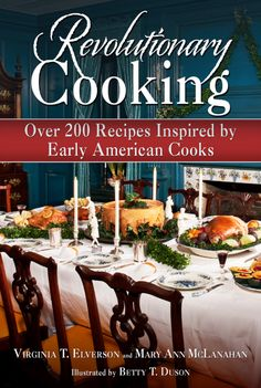 """Read """"Revolutionary Cooking Over 200 Recipes Inspired by Colonial Meals"""" by Virginia T. Elverson available from Rakuten Kobo. Ranging from the simple to the sumptuous, here are over 200 recipes for modern Americans inspired by dishes and beverage. Old Recipes, Vintage Recipes, Cookbook Recipes, Cooking Recipes, Healthy Recipes, Thyme Recipes, Cooking Tips, Pumpkin Chiffon Pie"""