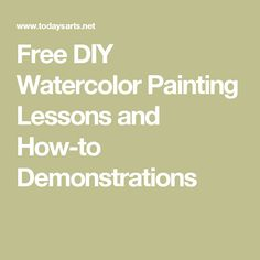 Free DIY Watercolor Painting Lessons and How-to Demonstrations