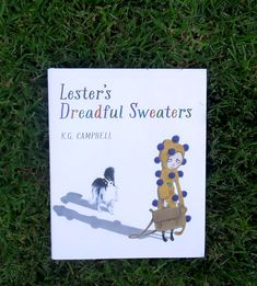 Book of the Week: Lester's Dreadful Sweaters by K.G. Campbell