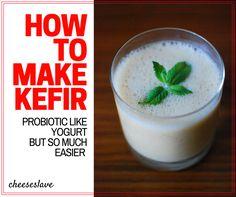 How to Make Kefir which has more probiotics than yogurt.