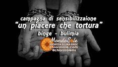 Bulimia, Binge Eating: campagna di sensibilizzazione: UN PIACERE CHE TORTURA