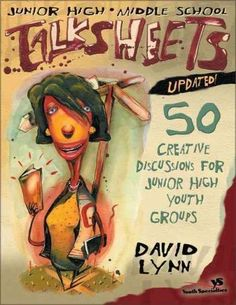 Junior High-middle School Talksheets: 50 Creative Discussions for Junior High Youth Groups