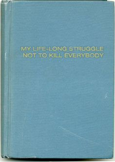 an excellent title for my upcoming memoir