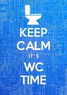 KEEP CALM it´s wc time