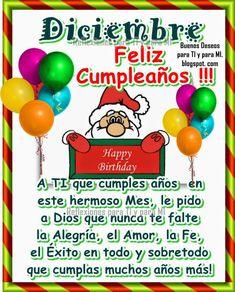 DICIEMBRE ! Feliz Cumpleaños !!!