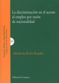 La discriminación en el acceso al empleo por razón de nacionalidad / Daniela da Rocha Brandão. - 2015