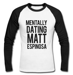 mentally dating matt espinosa raglan longsleeve t shirt