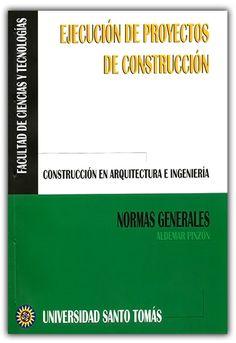 Ejecución de proyectos de construcción – Aldemar Pinzón – Universidad Santo Tomás  http://www.librosyeditores.com/tiendalemoine/ingenieria-civil/498-ejecucion-de-proyectos-de-construccion.html  Editores y distribuidores