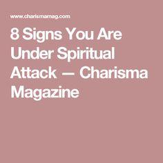 8 Signs You Are Under Spiritual Attack — Charisma Magazine