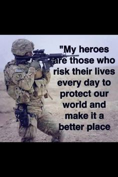 Our American Military Personnel are heroes; treat them that way and never forget that they volunteer to go in YOUR place! Description from pinterest.com. I searched for this on bing.com/images