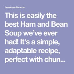 This is easily the best Ham and Bean Soup we've ever had! It's a simple, adaptable recipe, perfect with chunks of crusty bread. Zucchini Casserole, Casserole Recipes, Soup Recipes, Cooking Recipes, Ham And Beans, Ham And Bean Soup, Filling Food, Woks, Wok