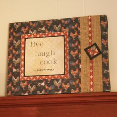 Kitchen wall plaque featuring chickens, burlap and the message live, laugh, cook.
