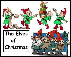"The ""Elves"" of  Christmas  What is the Connection ?    THE ELVES OF CHRISTMAS GIVE US A CLUE    The ""Elves"" of Christmas  What is the Connection ?      CHRISTMAS ELVES AND ""MAGIC""    ""Modern Christmas elves find their origin  in the house gnomes of the Scandinavians,  which were present since the pagan times.  It was believed that these gnomes guarded  homes against evil.""  -Christmas World;  (ABC family)    - Santa's Elves -  Christmas Elf Assistants of Santa Claus"