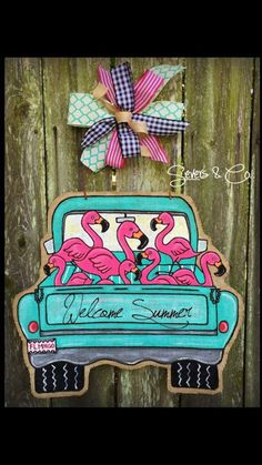 New design for Summer 2016!! Introducing the Flamingo Fun burlap door hanger by Severs & Co.  Three summer slogans or name on tailgate available.  $40+shipping.