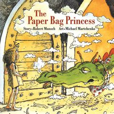 23 Feminist Books Every Child Should Read.  Pictured: The Paperbag Princess by Robert Munsch (Age 0-4)