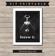 Wine Cork Screw Printable, Chalkboard Art Print, Wine, Corkscrew Art with Quote