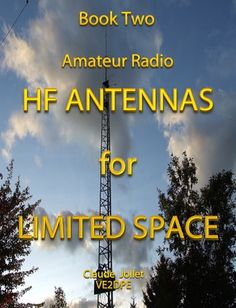 """Read """"HF Antennas For Limited Space"""" by Claude Jollet available from Rakuten Kobo. What additional challenge is there to HF communications besides: Overcoming often adverse propagation conditions; Ham Radio Antenna, Antenna Tv, Electronic Circuit Design, Solar Power System, Communication, This Book, Ebooks, At Least, Reading"""