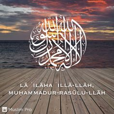 "lā ʾilāha ʾillā-llāh, muḥammadur-rasūlu-llāh #muslimpro Optional(""http://www.muslimpro.com/invite/F4M1MP"")"