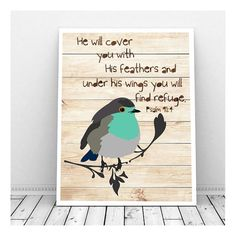 Psalm is the verse featured in this Scripture Art Print. Along with the scripture verse, this sweet little bird will hopefully bring comfort as Psalm 91 4, Christian Posters, Bible Verse Art, Printable Art, Printable Scripture, Bird Artwork, Printing Services, Decoration, Graphic Art