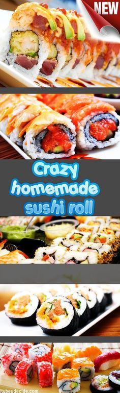Crazy homemade sushi roll