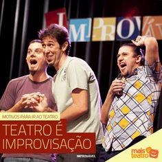"""Teatro é improvisação. Nem precisa falar nada, né? Improviso com esses garotos """"Os Barbixas""""... é genial!"""