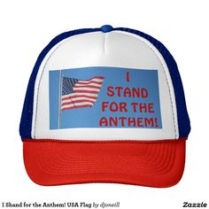 I Stand for the Anthem! USA Flag Trucker Hat. Show your national pride. Wear the red white and blue with the American Flag and let people know that your support a country that values freedom! Great gift for Dad to take to the tailgate party before the next Football game.