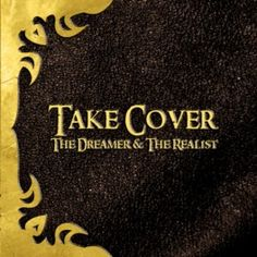 Take Cover: The Dreamer And The Realist - 7.5/10