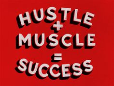 Hustle + Muscle = Success designed by Drew Melton. the global community for designers and creative professionals. Graphic Design Agency, Cool Words, Wise Words, Journal Challenge, Haruhi Suzumiya, Sign Writing, Branding, Inspire Me, Hustle