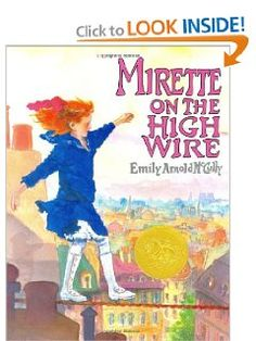 Mirette on the Highwire (Caldecott Medal Book): Emily Arnold McCully: 9780399221309: Amazon.com: Books