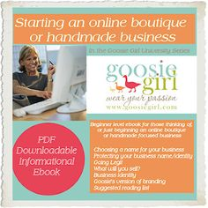 "Have you THOUGHT about turning your crafty ""hobby"" into a business?    Have you opened an online custom boutique website but you have no idea how to get off to a great start?     These are the top 5 things I suggest to getting your brand new business off to a great start! another awesome Goosie Girl ebook is out TODAY!"