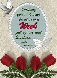 wishing everyone a blessed week