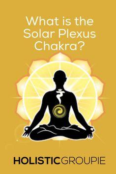 What is the Solar Plexus Chakra- Holistic Groupie