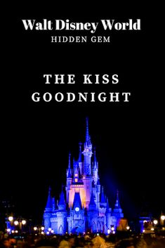 """Guide4WDW.com: The """"Kiss Goodnight"""" - A Unique Disney Experience Many Guests Completely Overlook"""