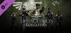 Warhammer 40000 Armageddon Golgotha Game Free Download for PC - Setup in single direct link, Game created for Microsoft Windows-themed Strategy very interesting to play.