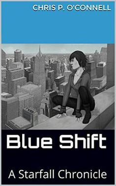 ASIN: B00TWOW0E4: Superhero Fantasy: Blue Shift - A Starfall Chronicle (The Starfall Chronicles Book 1)  Kindle Edition.  Commander Shen is a formidable elite alien warrior,