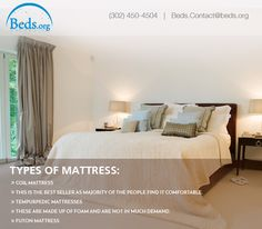 Types of mattress:  Coil mattress: Tempurpedic mattresses: Futon mattress:  This is the best seller as majority of the people find it comfortable. These are made up of foam and are not in much demand.
