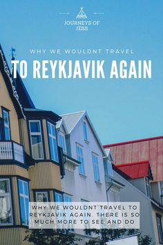 Why I won't be visiting Reykjavik again. There is so much more to Iceland and its all out there for you to exploe! #visitingreykjavik #thingstodoiniceland