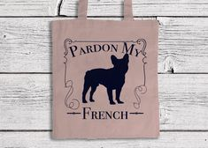 "Excited to share the latest addition to my #etsy shop: French Bulldog Tote Bag ""Pardon My French"" Bulldog Tote Bag, Premium 100% Cotton Tote Bag, Dog Lovers Gift, Frenchie Lovers, Funny Gifts"