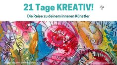 21 Tage KREATIV! - Befreie den Künstler in dir