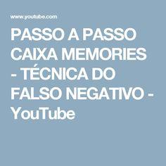 PASSO A PASSO CAIXA MEMORIES - TÉCNICA DO FALSO NEGATIVO - YouTube