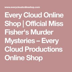 Every Cloud Online Shop | Official Miss Fisher's Murder Mysteries – Every Cloud Productions Online Shop