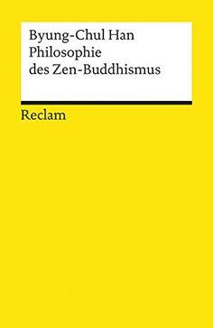 Philosophie des Zen-Buddhismus (Reclams Universal-Bibliothek) von Byung-Chul Han http://www.amazon.de/dp/3150181852/ref=cm_sw_r_pi_dp_LzfIwb069C36N