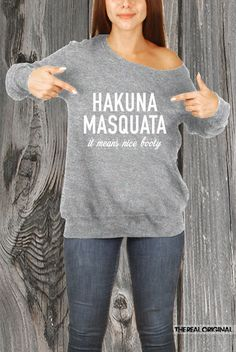 Hakuna Masquata It Means Nice Booty Slouchy Sweater - Funny Workout Squats Running Fitness Gym Cross Training RO217 by TheRealOriginal on Etsy