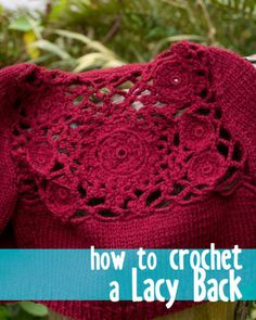How to Crochet a Lacy Back - on 100 Baby Sweater Patterns