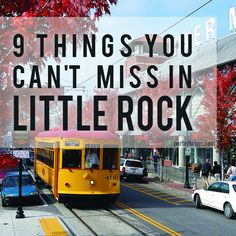 From downtown trolley to the heights of Pinnacle Mountain, Little Rock shines with these nine places you don't want to miss