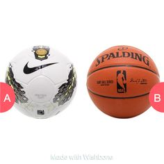 Soccer or basketball Click here to vote @ http://getwishboneapp.com/share/1697441